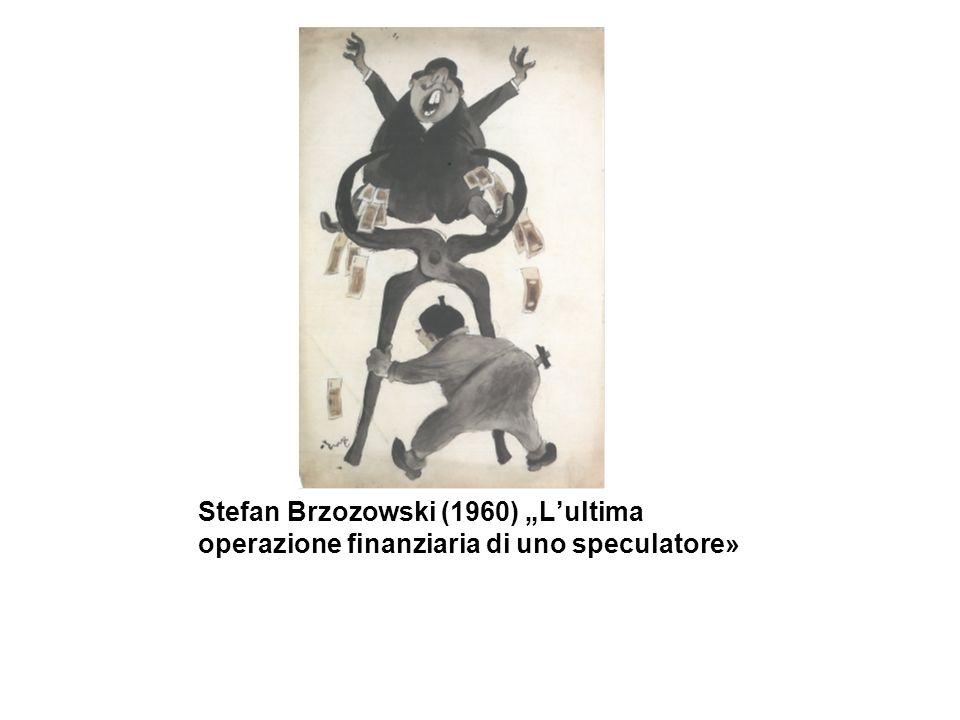 Stefan Brzozowski (1960) Lultima operazione finanziaria di uno speculatore»