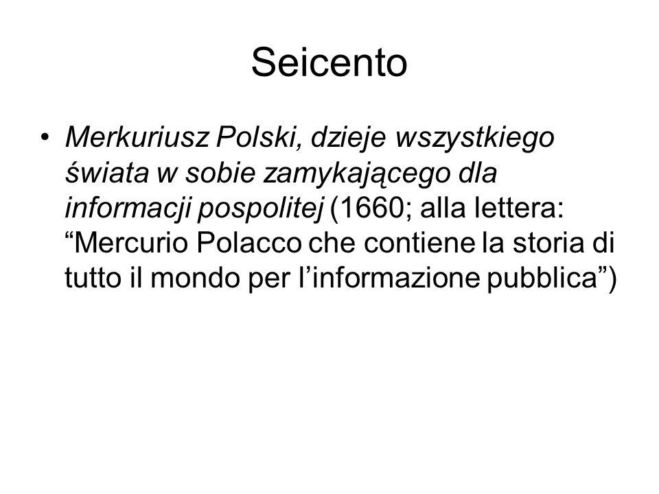 Seicento Merkuriusz Polski, dzieje wszystkiego świata w sobie zamykającego dla informacji pospolitej (1660; alla lettera: Mercurio Polacco che contien