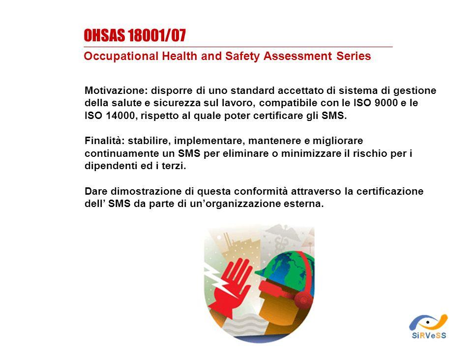 Motivazione: disporre di uno standard accettato di sistema di gestione della salute e sicurezza sul lavoro, compatibile con le ISO 9000 e le ISO 14000