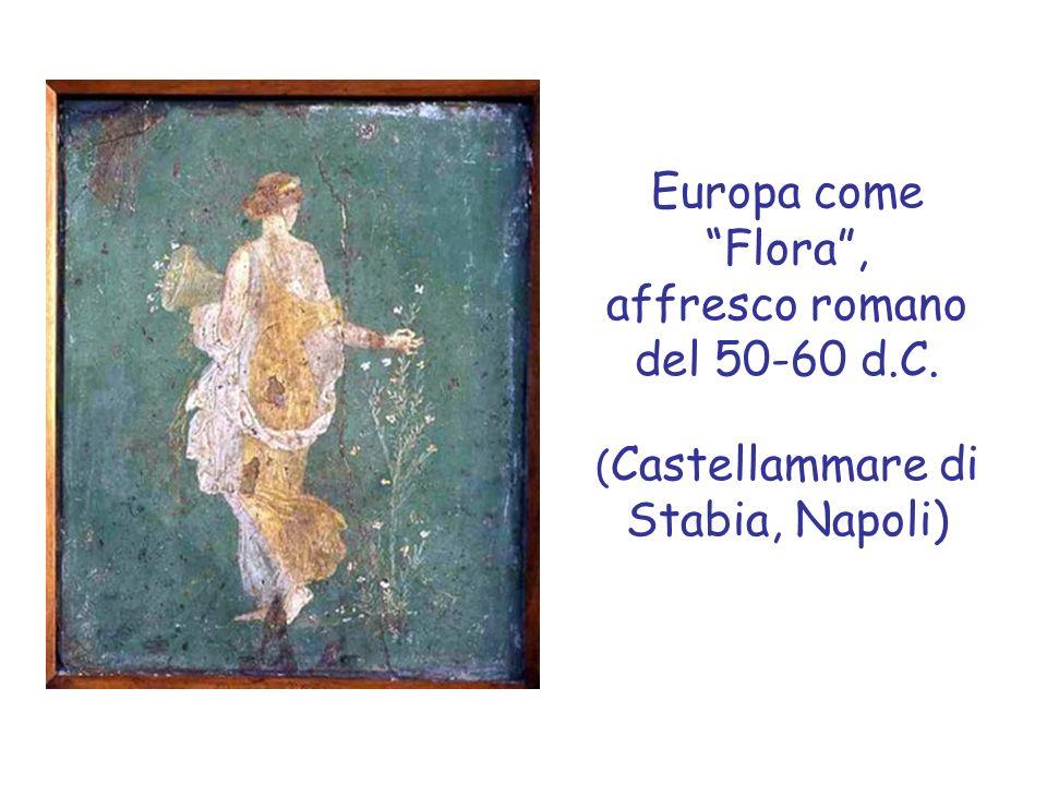 Europa come Flora, affresco romano del 50-60 d.C. ( Castellammare di Stabia, Napoli)