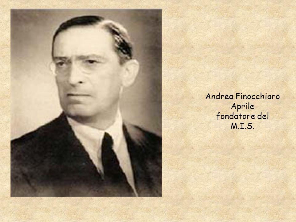 Andrea Finocchiaro Aprile fondatore del M.I.S.