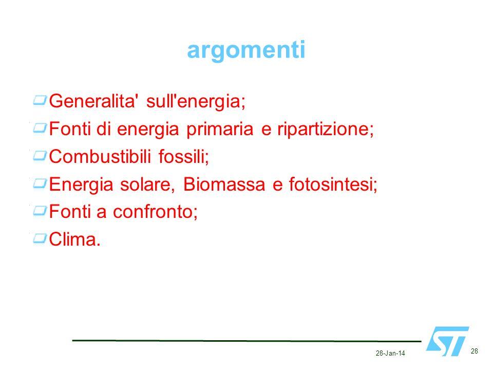 28-Jan-14 28 argomenti Generalita' sull'energia; Fonti di energia primaria e ripartizione; Combustibili fossili; Energia solare, Biomassa e fotosintes