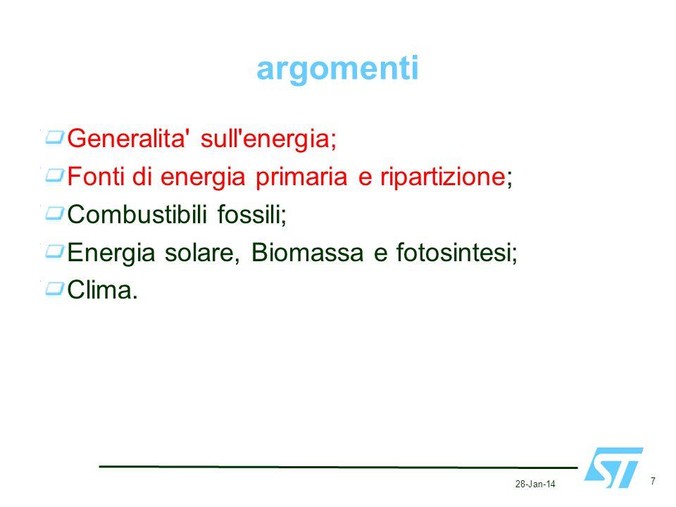 28-Jan-14 7 argomenti Generalita' sull'energia; Fonti di energia primaria e ripartizione; Combustibili fossili; Energia solare, Biomassa e fotosintesi
