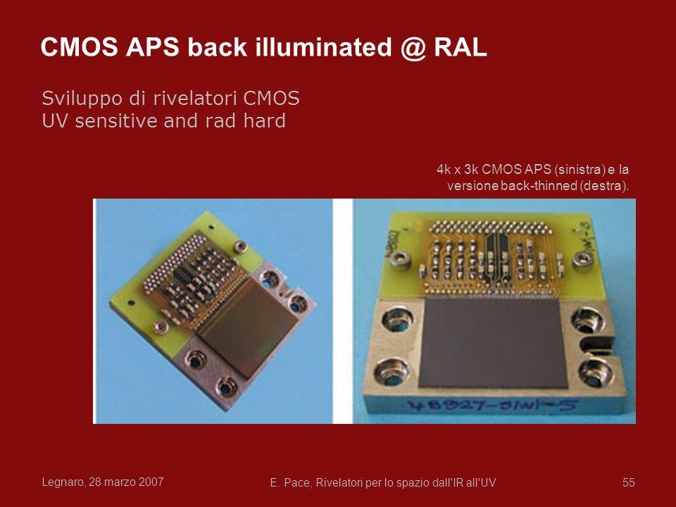 Legnaro, 28 marzo 2007 E. Pace, Rivelatori per lo spazio dall'IR all'UV55 CMOS APS back illuminated @ RAL Sviluppo di rivelatori CMOS UV sensitive and
