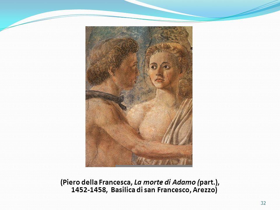 (Piero della Francesca, La morte di Adamo (part.), 1452-1458, Basilica di san Francesco, Arezzo) 32