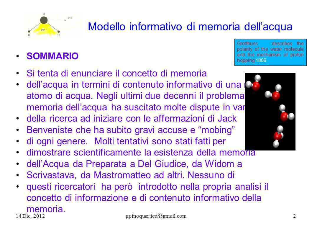 Modello informativo di memoria dellacqua SOMMARIO Si tenta di enunciare il concetto di memoria dellacqua in termini di contenuto informativo di una mo