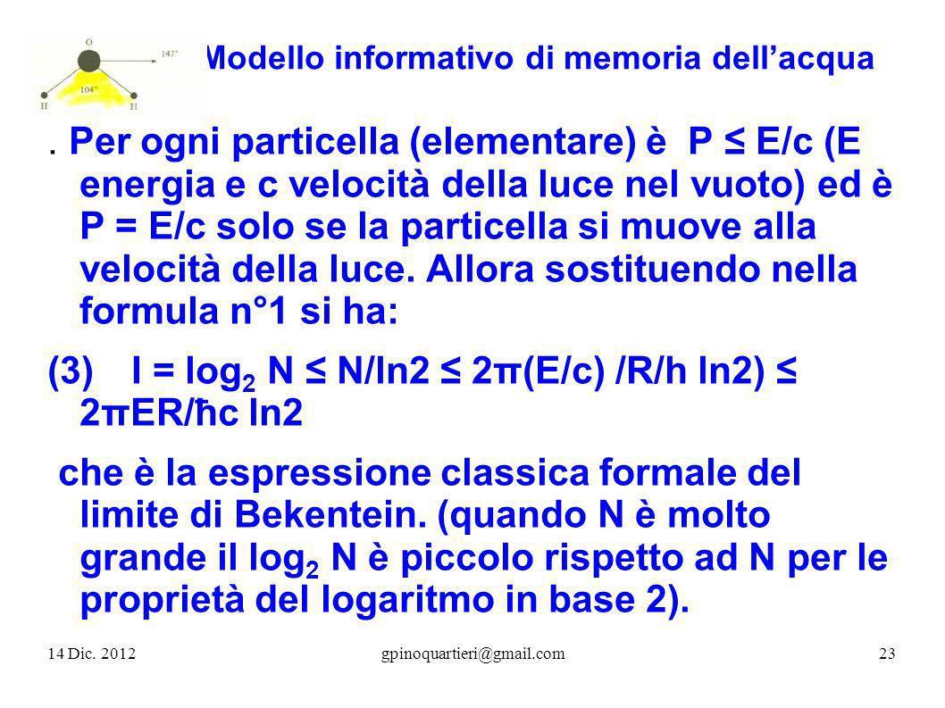 Modello informativo di memoria dellacqua. Per ogni particella (elementare) è P E/c (E energia e c velocità della luce nel vuoto) ed è P = E/c solo se