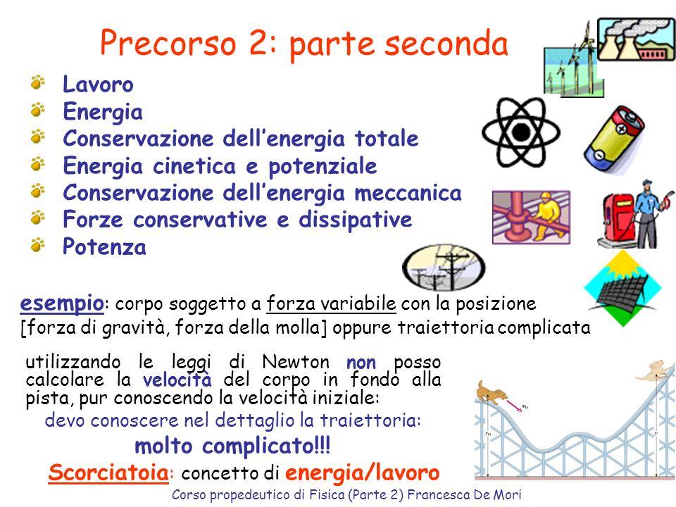 Corso propedeutico di Fisica (Parte 2) Francesca De Mori 39 Talvolta, anzichè la velocità, si preferisce usare una grandezza ad essa collegata, l'impu