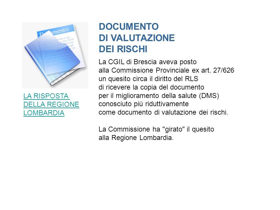 La CGIL di Brescia aveva posto alla Commissione Provinciale ex art. 27/626 un quesito circa il diritto del RLS di ricevere la copia del documento per
