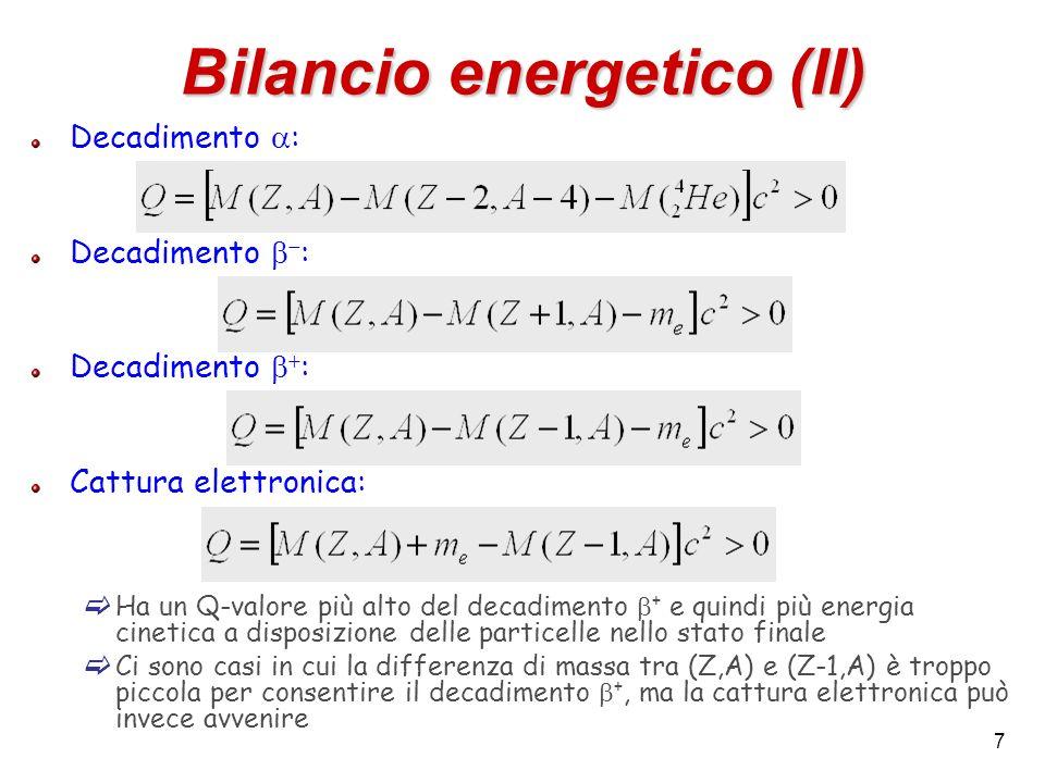 48 Barriera centrifuga Considerazioni quantitative sulla barriera centrifuga Leffetto di variazione del potenziale è piccolo Esempio per l =2, Z=90 a distanza r=15 fm il termine coulombiano vale 17.3 MeV, mentre quello centrifugo vale 0.14 MeV (meno dell1%) Tuttavia, un aumento dell1% del fattore di Gamow porta ad un aumento di un fattore 2-3 del rate di transizione Esempio: Valori numerici calcolati da Blatt e Weisskopf nel 1952 per il caso di un decadimento a con Z=86, T =4.88 MeV, R=9.87 fm l0123456 w l /w 0 1.00.70.370.1370.0370.00710.0011
