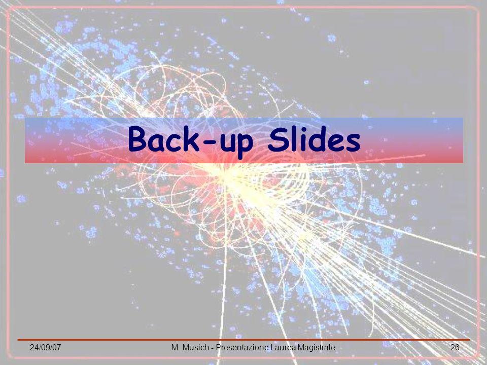 24/09/07M. Musich - Presentazione Laurea Magistrale26 Back-up Slides