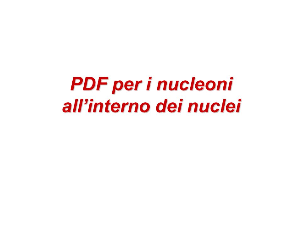 PDF per i nucleoni allinterno dei nuclei