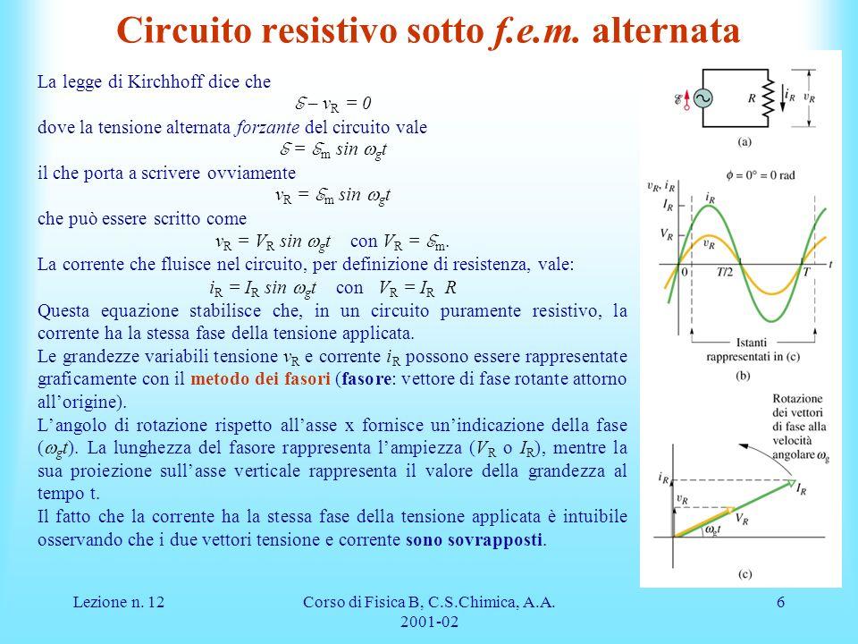 Lezione n.12Corso di Fisica B, C.S.Chimica, A.A. 2001-02 6 Circuito resistivo sotto f.e.m.