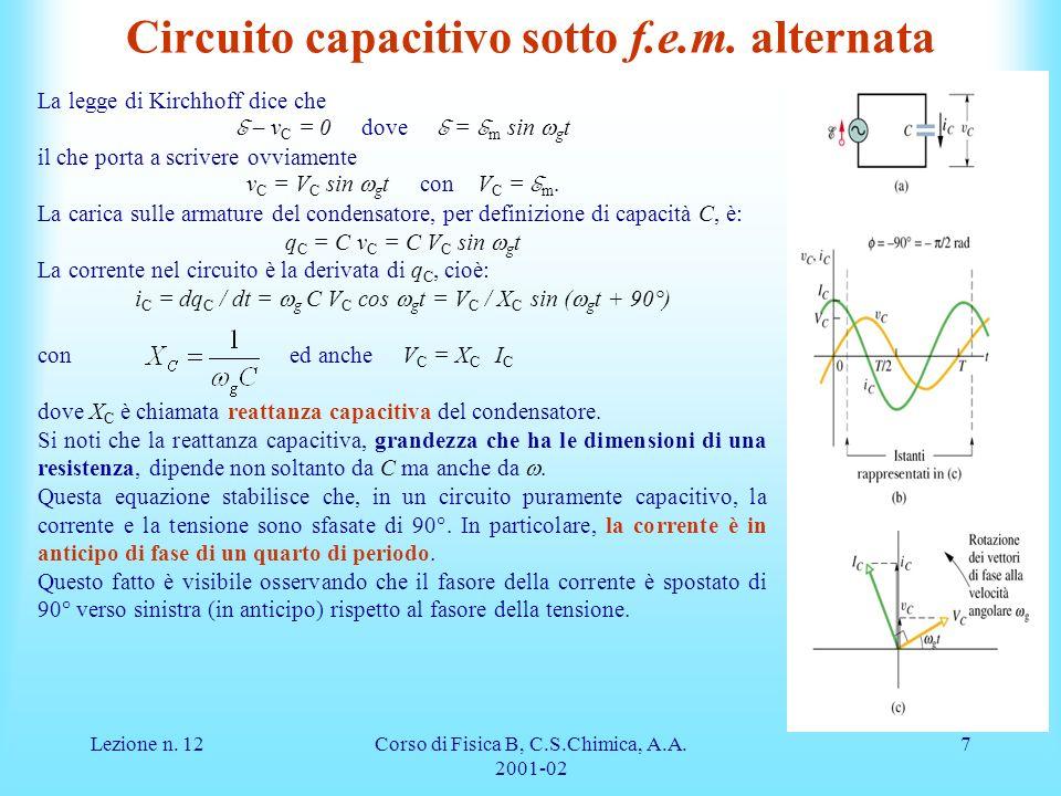 Lezione n.12Corso di Fisica B, C.S.Chimica, A.A. 2001-02 7 Circuito capacitivo sotto f.e.m.