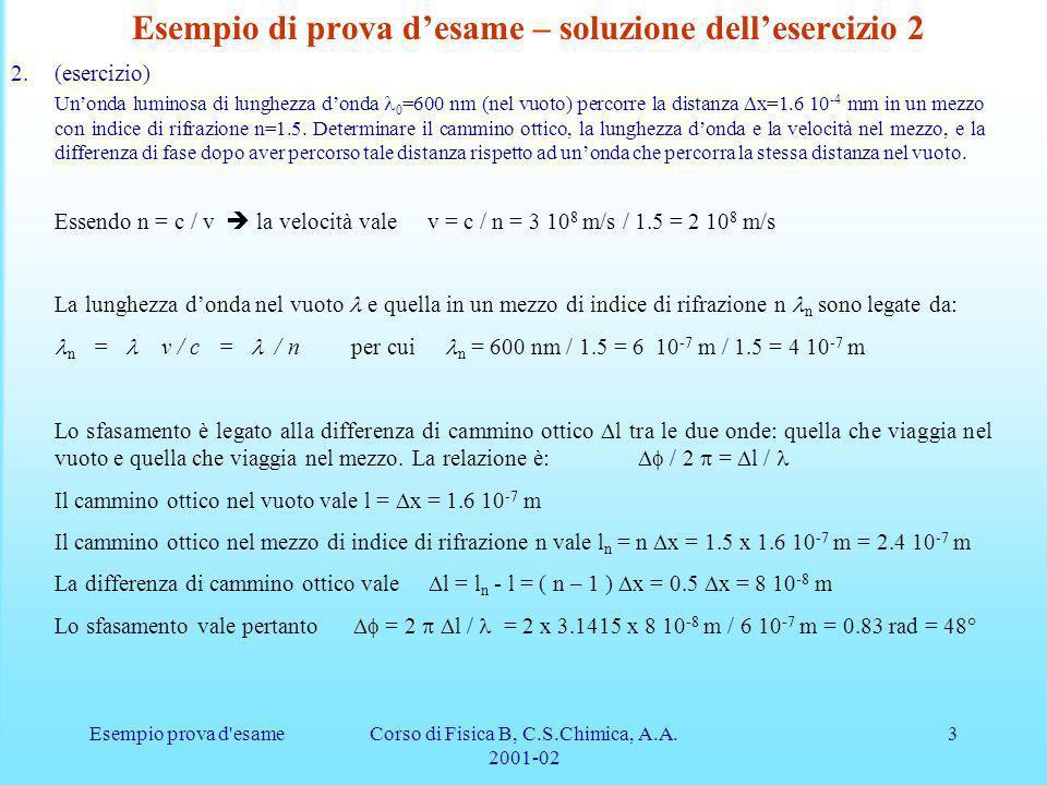 Esempio prova d esameCorso di Fisica B, C.S.Chimica, A.A.