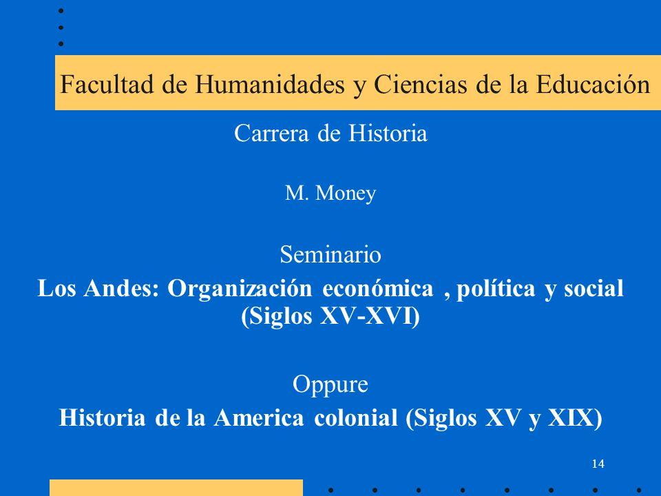 14 Facultad de Humanidades y Ciencias de la Educación Carrera de Historia M.