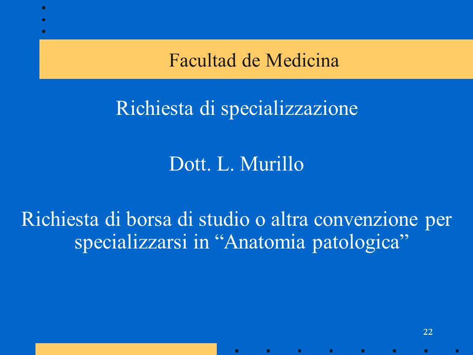 22 Facultad de Medicina Richiesta di specializzazione Dott.