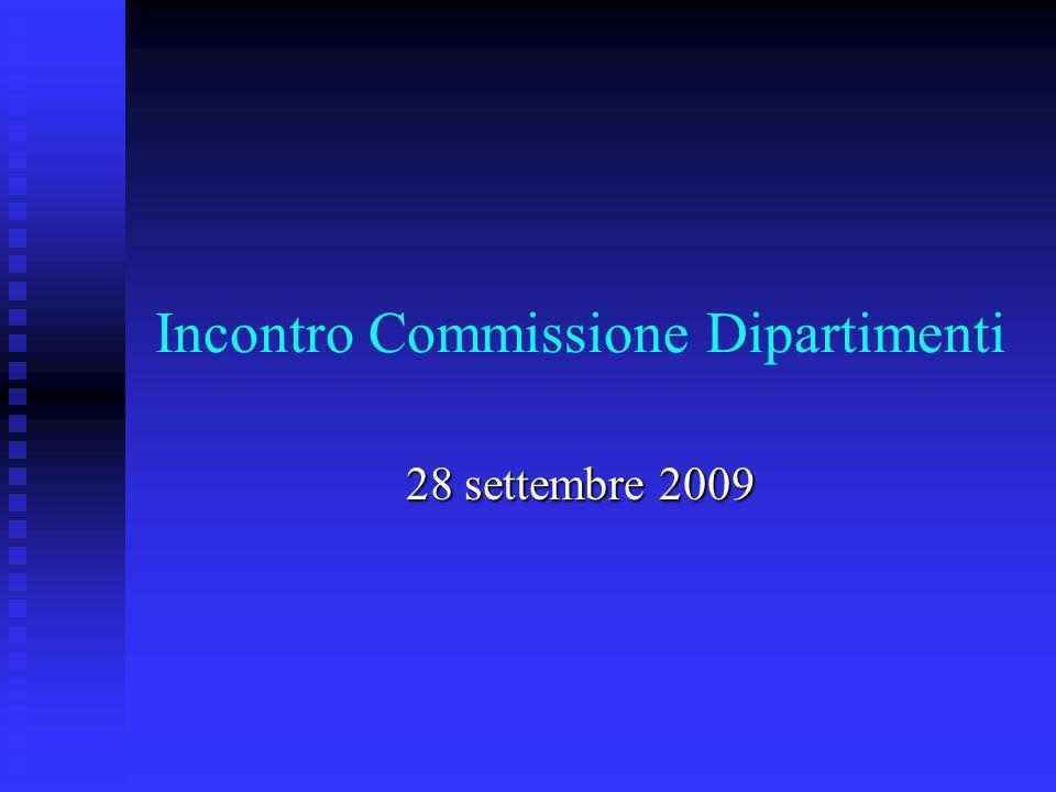 Incontro Commissione Dipartimenti 28 settembre 2009