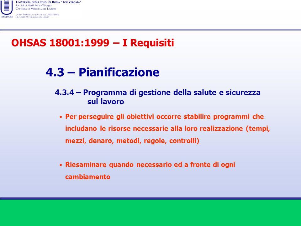 4.3 – Pianificazione 4.3.4 – Programma di gestione della salute e sicurezza sul lavoro Per perseguire gli obiettivi occorre stabilire programmi che in