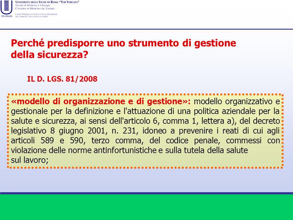 IL D. LGS. 81/2008 «modello di organizzazione e di gestione»: modello organizzativo e gestionale per la definizione e l'attuazione di una politica azi