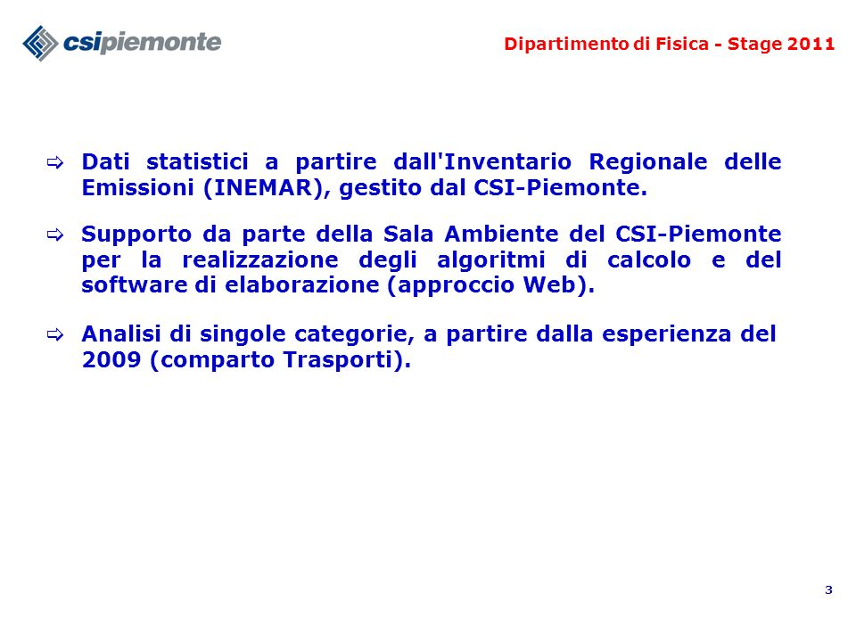 3 Dati statistici a partire dall Inventario Regionale delle Emissioni (INEMAR), gestito dal CSI-Piemonte.