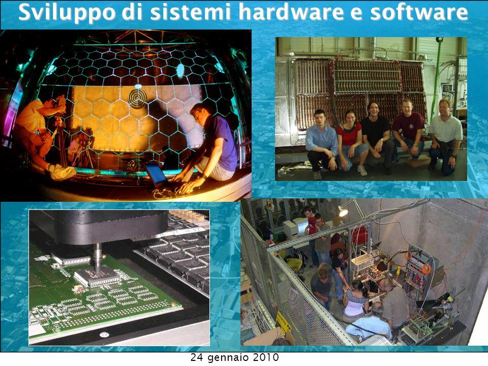 Sviluppo di sistemi hardware e software Sviluppo di sistemi hardware e software 24 gennaio 2010