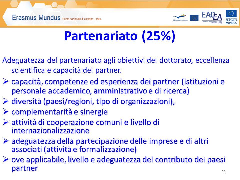 Adeguatezza del partenariato agli obiettivi del dottorato, eccellenza scientifica e capacità dei partner.