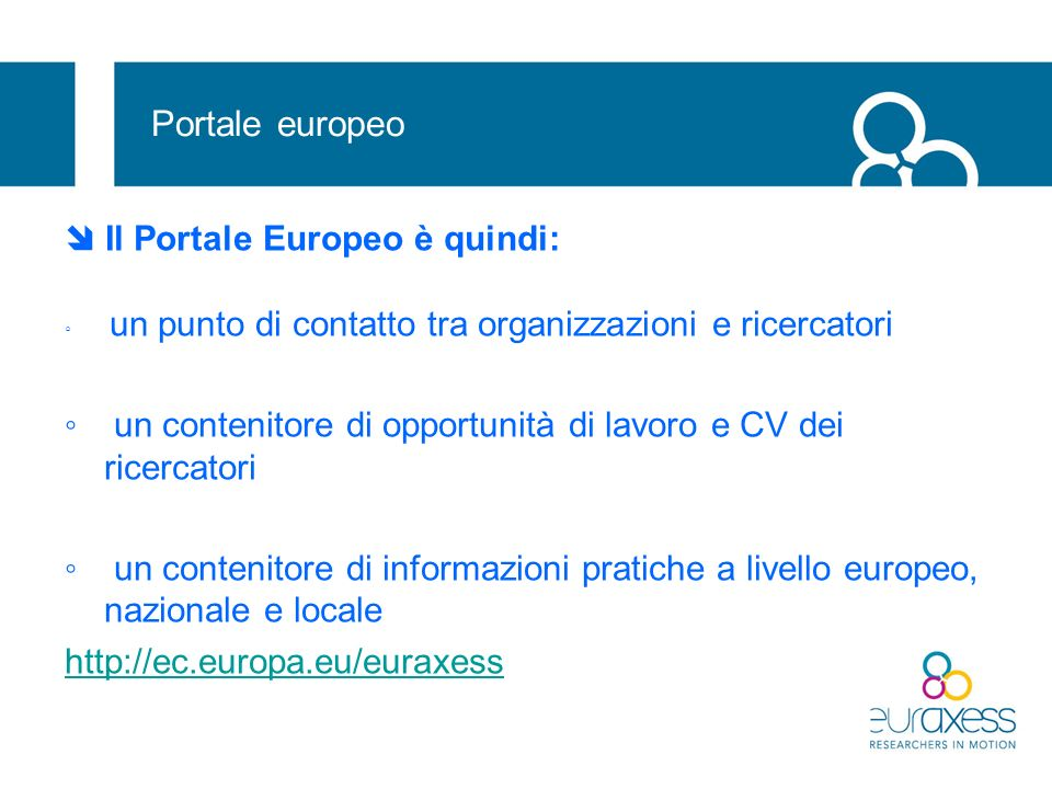 EURAXESS – Il Portale Una testimonianza positiva della pubblicazione su EURAXESS Message from an Italian university (to close the job vacancy published) Dear Sirs the advertisement through EURAXESS was highly successful; within the EU ….