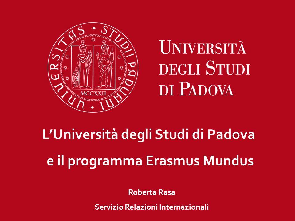 LUniversità degli Studi di Padova e il programma Erasmus Mundus Roberta Rasa Servizio Relazioni Internazionali