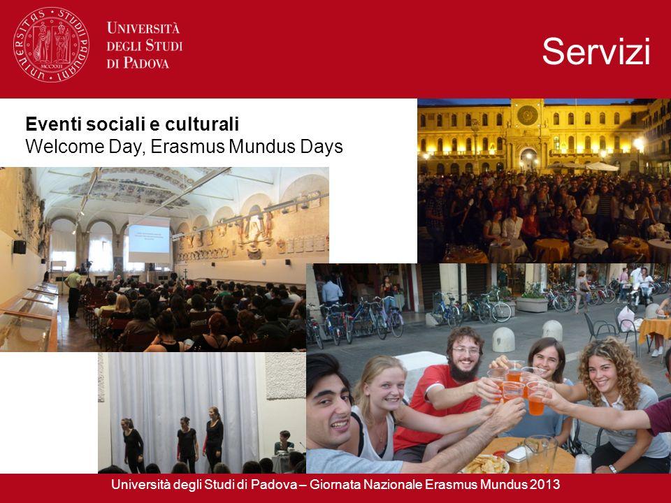 Eventi sociali e culturali Welcome Day, Erasmus Mundus Days Servizi Università degli Studi di Padova – Giornata Nazionale Erasmus Mundus 2013