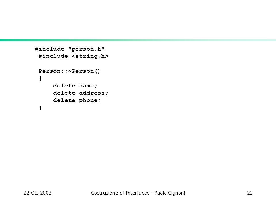 22 Ott 2003Costruzione di Interfacce - Paolo Cignoni23 #include