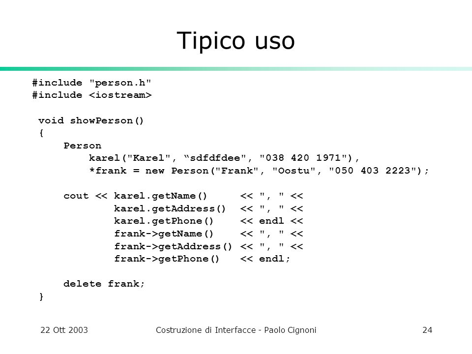 22 Ott 2003Costruzione di Interfacce - Paolo Cignoni24 Tipico uso #include