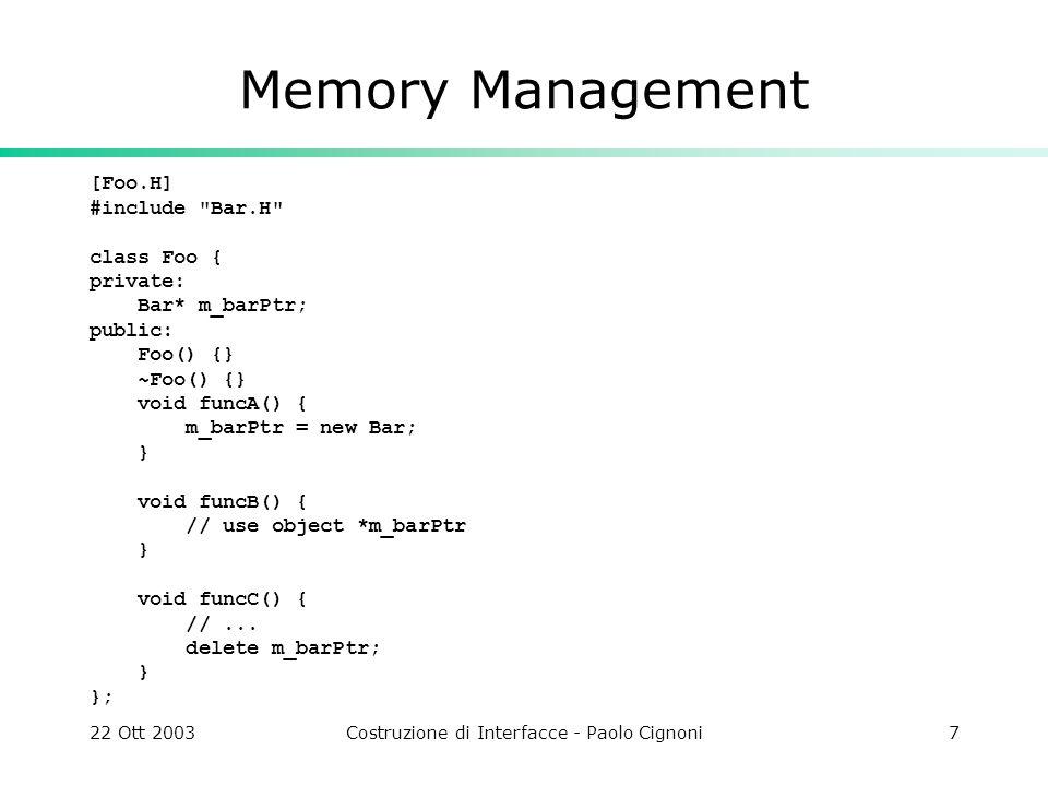 22 Ott 2003Costruzione di Interfacce - Paolo Cignoni7 Memory Management [Foo.H] #include