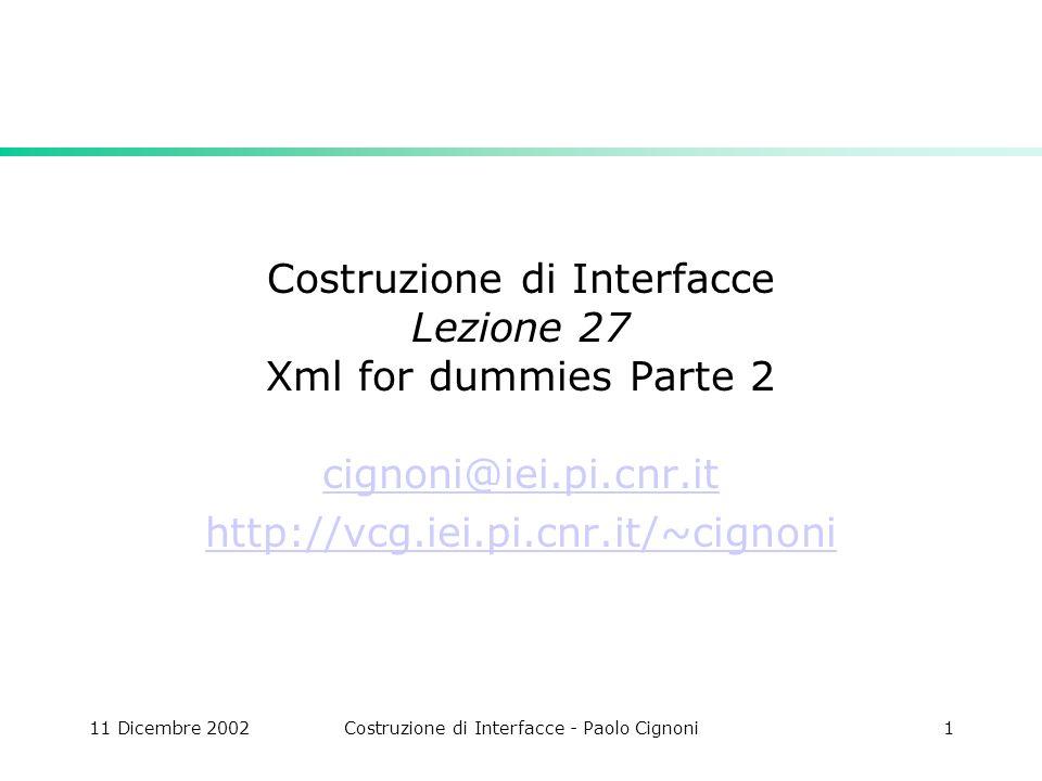 11 Dicembre 2002Costruzione di Interfacce - Paolo Cignoni32 void CSGAnimMoebiusTransf:: XMLWrite(FILE *fp) { fprintf(fp, <CSGAnimMoebiusTransf\n ); fprintf(fp, AngularSpeedDPS = \ %f\ StartAngleDeg = \ %f \ StartSide = \ %f\ \n , AngularSpeedDPS, StartAngleDeg, StartSide); fprintf(fp, />\n ); } void CSGAnimMoebiusTransf::XMLRead(Xml &xml, CSG *Base) { assert(xml.id == CSGAnimMoebiusTransf ); AngularSpeedDPS = (float)atof(xml[ AngularSpeedDPS ].c_str()); StartAngleDeg = (float)atof(xml[ StartAngleDeg ].c_str()); StartSide = atoi(xml[ StartSide ].c_str()); b=(CSGMb *)Base; }