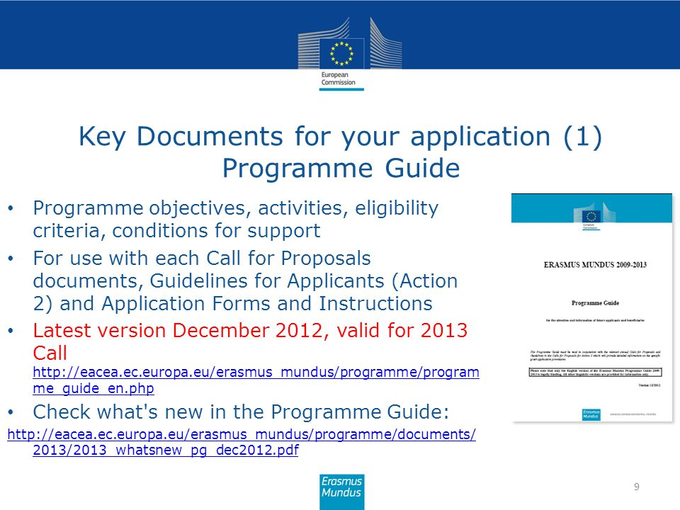 Key Documents for your application (1) Programme Guide 9 Programme objectives, activities, eligibility criteria, conditions for support For use with e