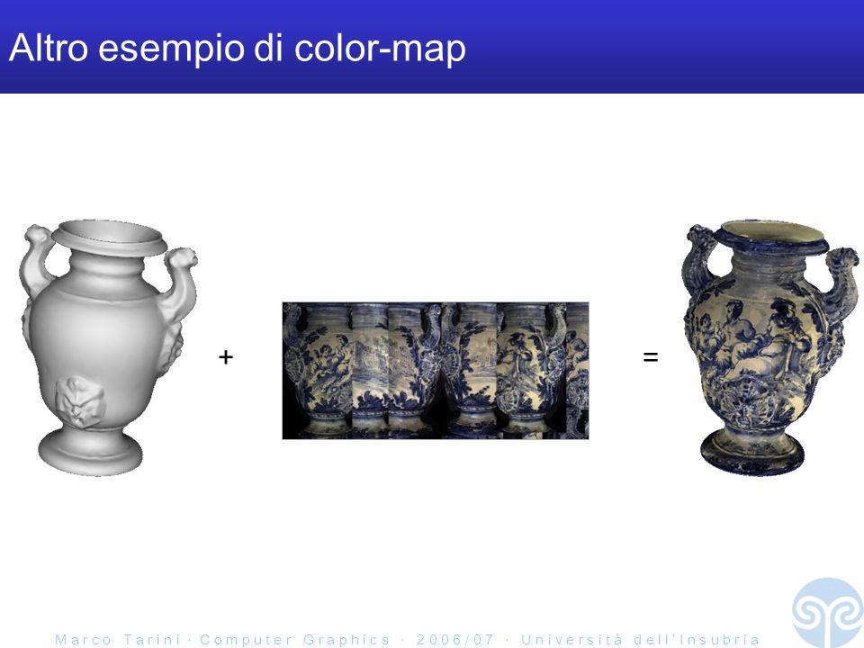 M a r c o T a r i n i C o m p u t e r G r a p h i c s 2 0 0 6 / 0 7 U n i v e r s i t à d e l l I n s u b r i a Altro esempio di color-map +=
