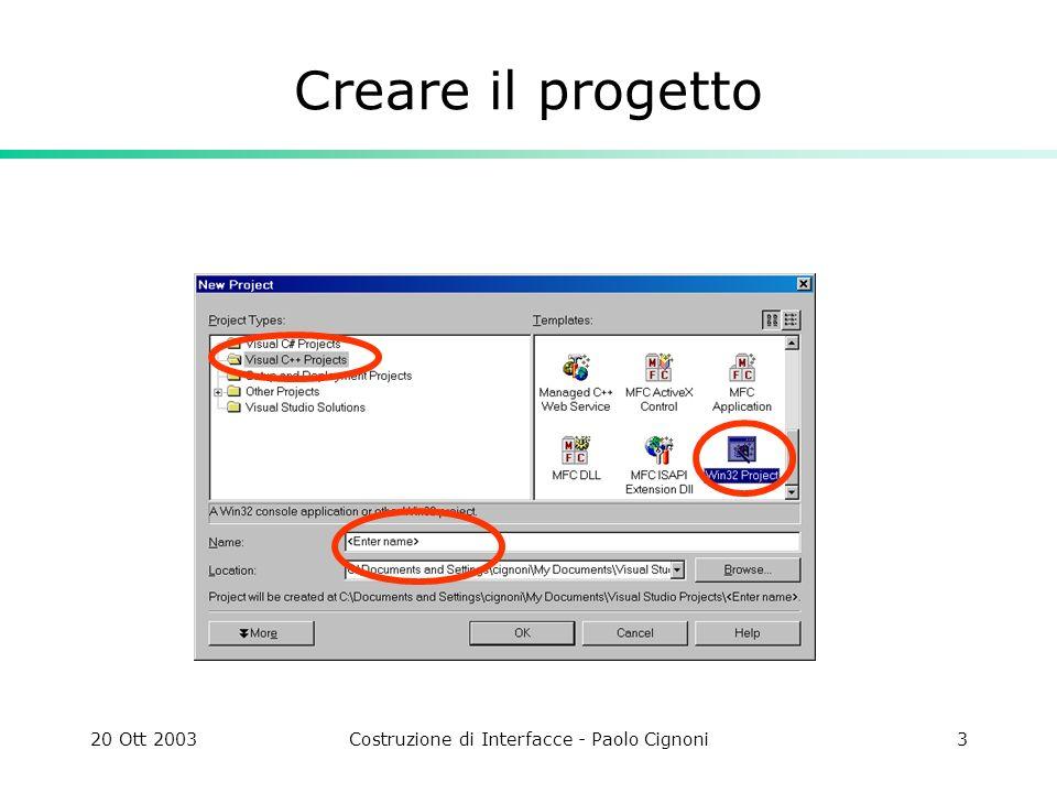 20 Ott 2003Costruzione di Interfacce - Paolo Cignoni3 Creare il progetto