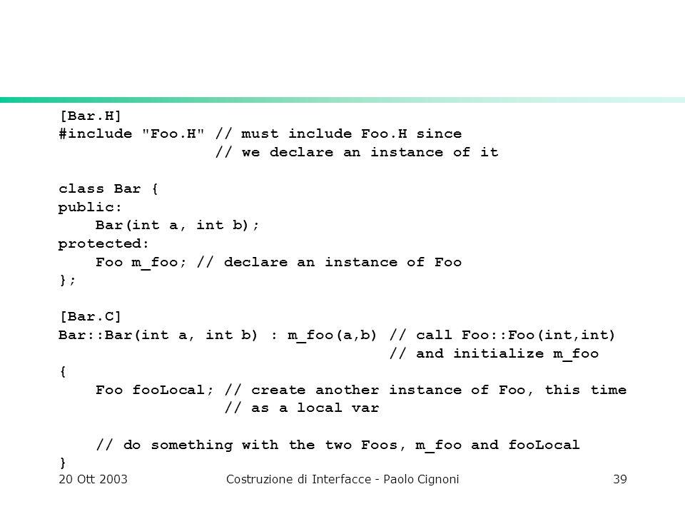 20 Ott 2003Costruzione di Interfacce - Paolo Cignoni39 [Bar.H] #include