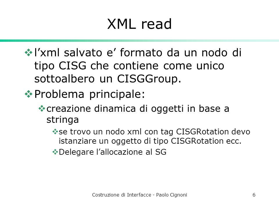 Costruzione di Interfacce - Paolo Cignoni6 XML read lxml salvato e formato da un nodo di tipo CISG che contiene come unico sottoalbero un CISGGroup.