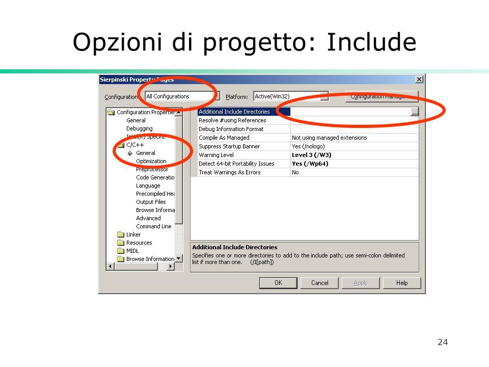 24 Opzioni di progetto: Include