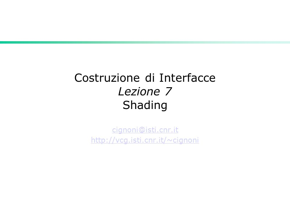 Costruzione di Interfacce - Paolo Cignoni12 Riflessione diffusa Lequazione dellilluminazione, per lapporto dato dalla riflessione diffusa, è I p è lintensità della sorgente luminosa e k d è il coefficiente di riflessione diffusa del materiale (diffuse reflection coefficient) che assume valori tra 0 e 1 N L