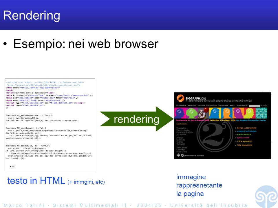 M a r c o T a r i n i S i s t e m i M u l t i m e d i a l i I I 2 0 0 4 / 0 5 U n i v e r s i t à d e l l I n s u b r i a immagine rappresnetante la pagina Rendering Esempio: nei web browser rendering...