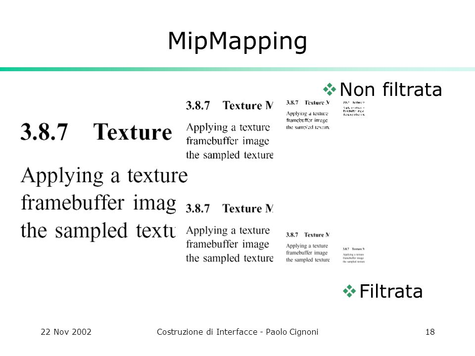 22 Nov 2002Costruzione di Interfacce - Paolo Cignoni18 MipMapping Filtrata Non filtrata