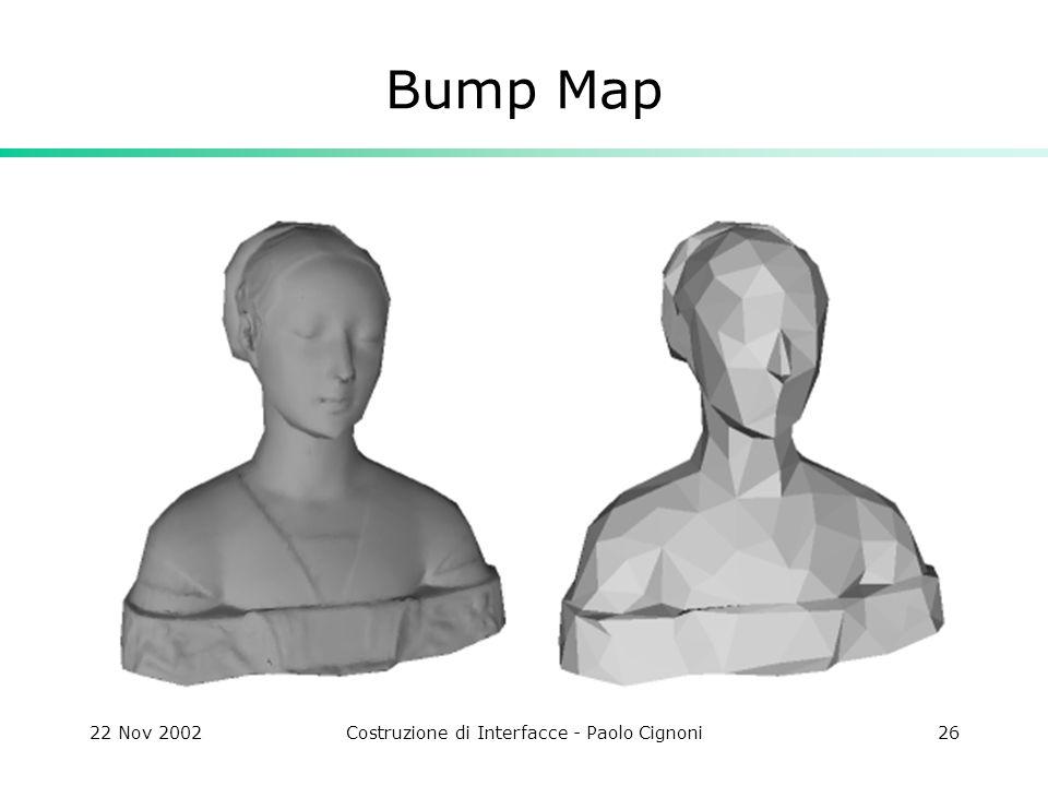 22 Nov 2002Costruzione di Interfacce - Paolo Cignoni26 Bump Map