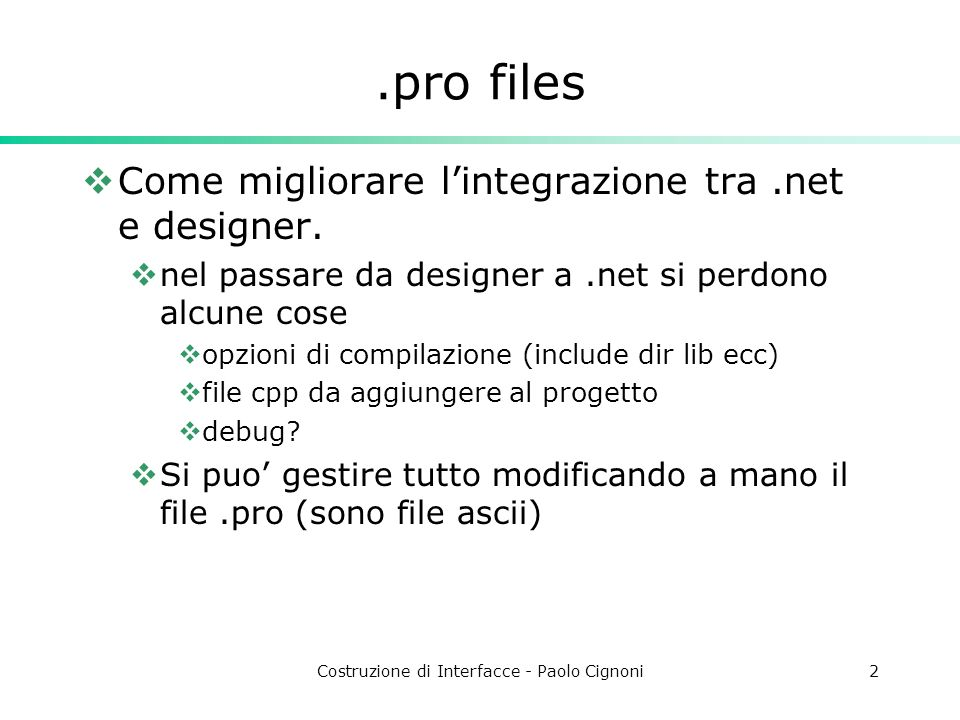 Costruzione di Interfacce - Paolo Cignoni2.pro files Come migliorare lintegrazione tra.net e designer.