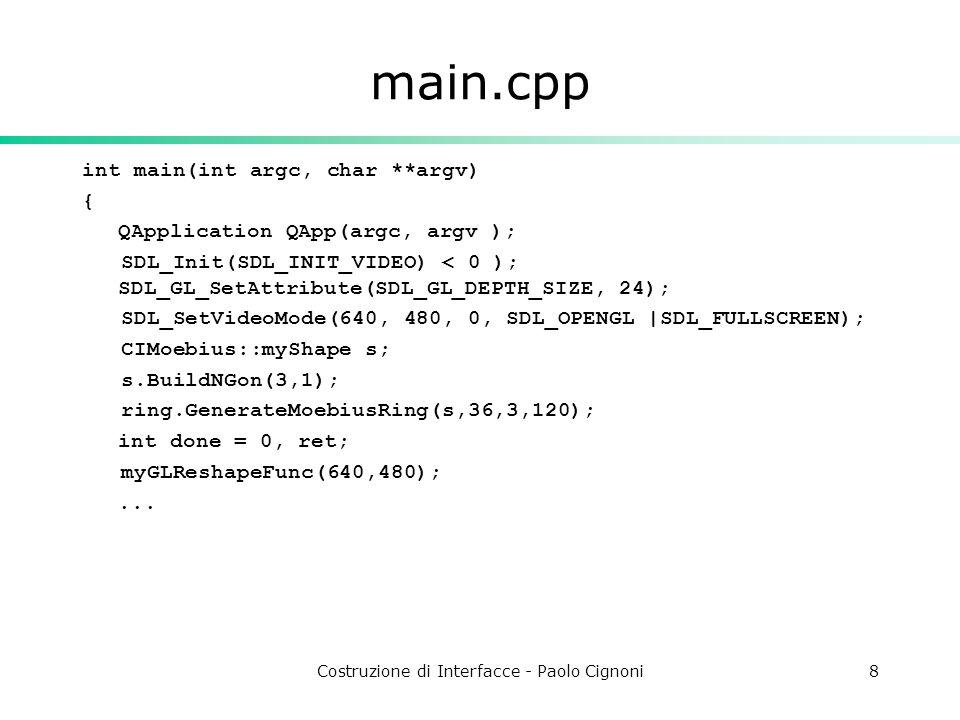 Costruzione di Interfacce - Paolo Cignoni8 main.cpp int main(int argc, char **argv) { QApplication QApp(argc, argv ); SDL_Init(SDL_INIT_VIDEO) < 0 );