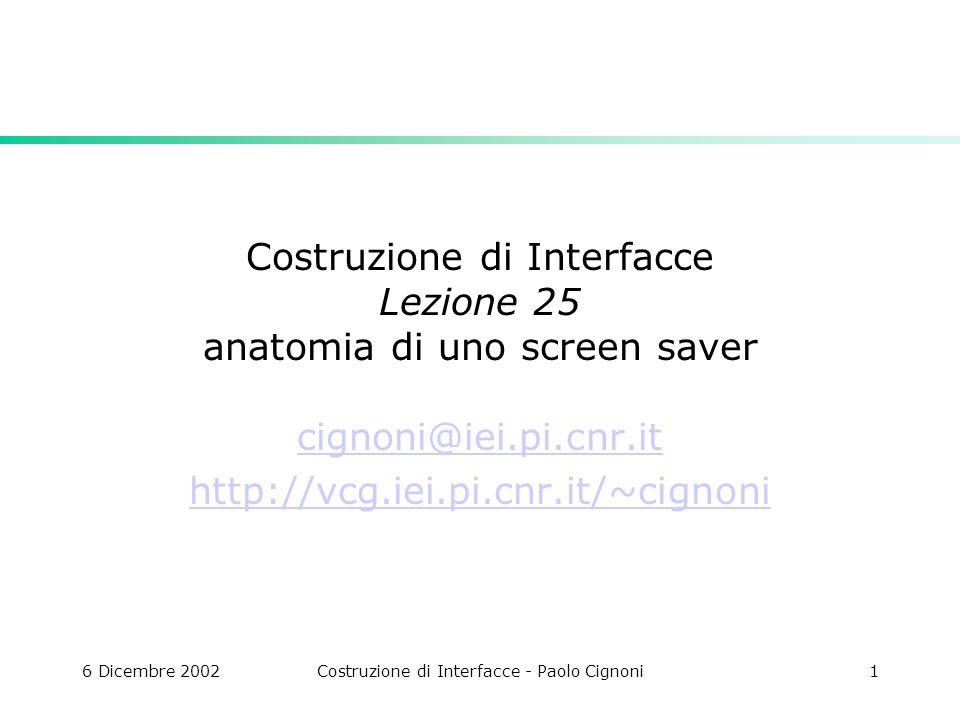 6 Dicembre 2002Costruzione di Interfacce - Paolo Cignoni12 OnSize La solita void CGLWnd::OnSize(UINT nType, int cx, int cy) { TRACE( CGLWnd::OnSize()\n ); CRect rect; if(SetGL()){ glMatrixMode (GL_PROJECTION); glLoadIdentity (); aspect=(float)cx/(float)cy; glViewport (0, 0, (GLsizei) cx, (GLsizei) cy); }