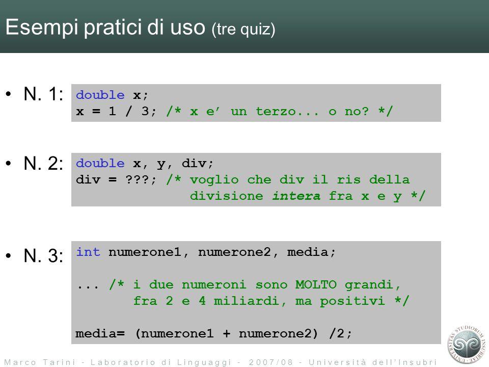 M a r c o T a r i n i - L a b o r a t o r i o d i L i n g u a g g i - 2 0 0 7 / 0 8 - U n i v e r s i t à d e l l I n s u b r i a Esempi pratici di uso (tre quiz) N.