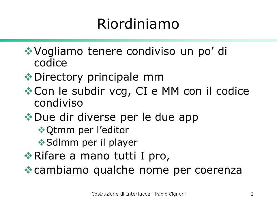 Costruzione di Interfacce - Paolo Cignoni13 Collision e Scene Graph In genere conviene integrare tutto assieme.