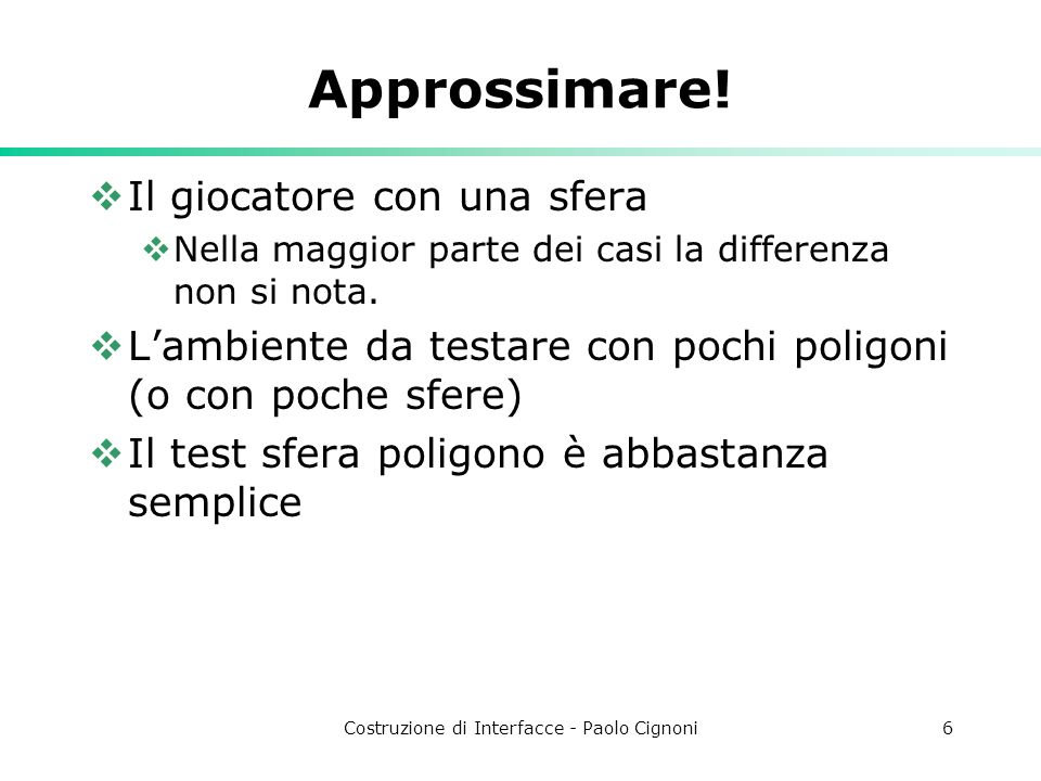Costruzione di Interfacce - Paolo Cignoni6 Approssimare.